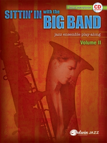 Sittin In With The Big Band VolI: Tenor Saxophone: Jazz Ensemble Playalong: Bk&Cd