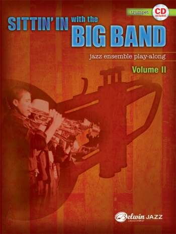 Sittin In With The Big Band Vol. II: Trumpet: Jazz Ensemble Playalong: Bk&Cd