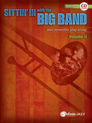 Sittin In With The Big Band VolI: Trombone: Jazz Ensemble Playalong: Bk&Cd