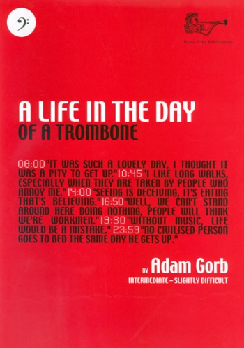 A Life In The Day Of A Trombone: Bass Clef:  Gorb (Brasswind)