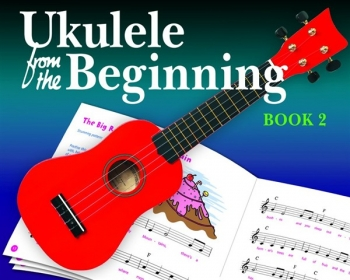 Ukulele From The Beginning Book 2: Ukulele: Tutor
