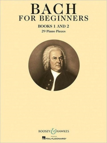 Bach For Beginners: Books 1 And 2: 29 Piano Pieces