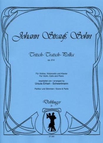 Tritsch Tratsch Polka: Op.214: Violin Cello And Piano