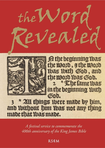 The Word Revealed: Service To Commermorate King James Bible: Text And SATB