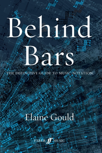 Behind Bars: The Drfinitive Guide To Music Notation: Textbook