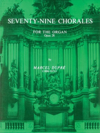 79 Chorales For The Organ: Op 28