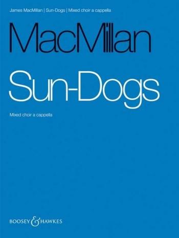 Macmillan: Sun-Dogs: SATB A Cappella