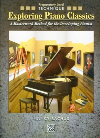 Exploring Piano Classics: Technique: Preparatory Level