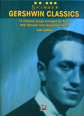 Gershwin Classics: 5 Finger Piano