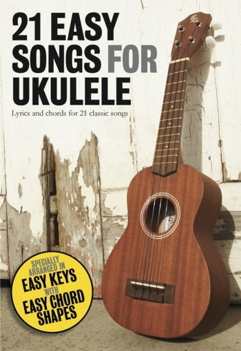 21 Easy Songs For Ukulele: Lyrics And Chords