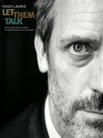 Hugh Laurie: Let Them Talk: Piano Vocal And Guitar