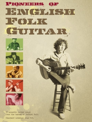 Pioneers Of English Folk Guitar: 10 Acoustic Guitar Songs: Guitar Tab