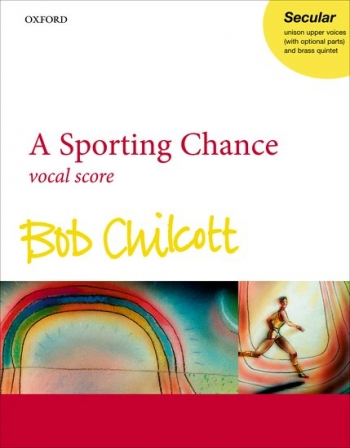 A Sporting Chance; Vocal Score: Upper Voices  With Optional Parts & Brass Quintet