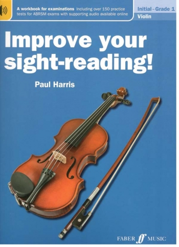 Improve Your Sight-Reading Grade 1: Violin (Paul Harris)