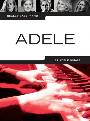 Really Easy Piano: Adele: 27 Adele Songs (Updated Edition)