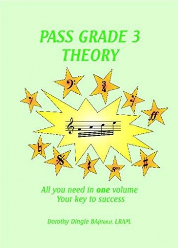 Pass Grade 3 Theory: All You Need In One Volume (Dingle)