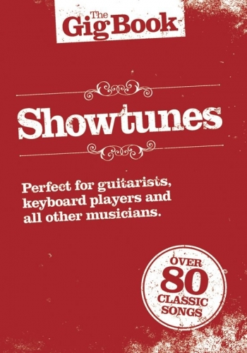 The Gig Book: Showtunes: 85 Classic Songs