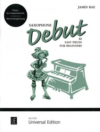 Saxophone Debut: 12 Easy Pieces For Beginners: Piano Accompaniments