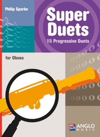 Super Duets: 15 Progressive Duets: Oboe Duet (sparke)