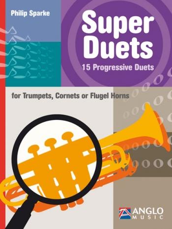 Super Duets: 15 Progressive Duets: Trumpet Cornet Or Flugel Duet
