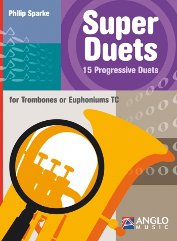 Super Duets: 15 Progressive Duets: Trombone Or Euph TC  Due