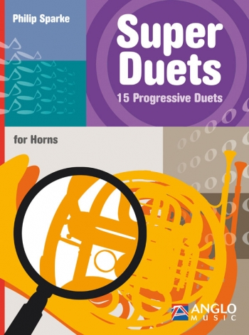 Super Duets: 15 Progressive Duets: Horn  Duet: French Or Tenor Horn