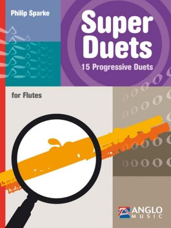 Super Duets: 15 Progressive Duets: Flute Duet (Sparke)
