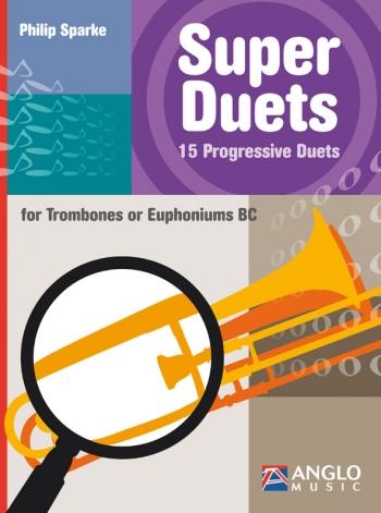 Super Duets: 5 Progressive Duets: Trombone Or Euph BC Duet (sparke)