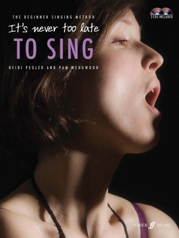 Its Never Too Late To Sing Tutor:  Book & 2Cds