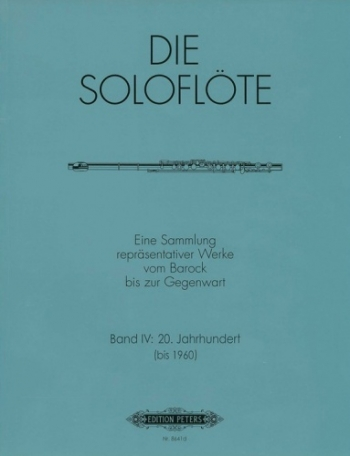 The Solo Flute: Vol 4: Compositions From 1900 - 1960 (Peters)