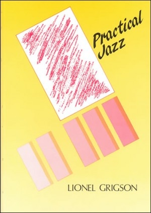 Practical Jazz: Guide To Harmony And Improvisation