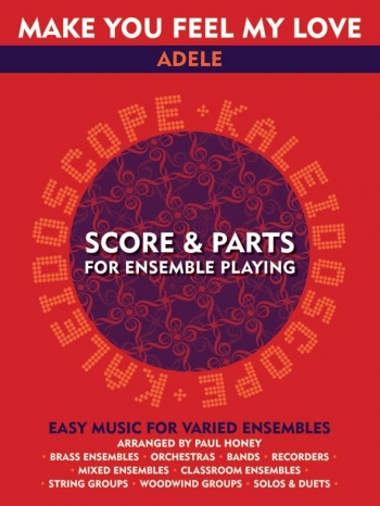Kaleidoscope: Make You Feel My Love: Adele: Score & Parts For Ensemble Playing