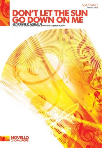 Dont Let The Sun Go Down On Me: Vocal: SSA: Upper Vocies: Novello Choral Pops