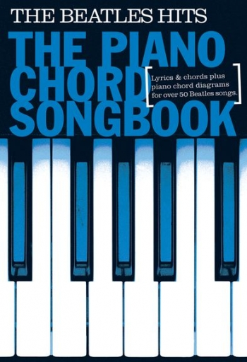 Piano Chord Songbook: The Beatles Hits: Lyrics And Chords