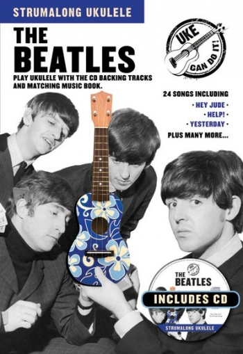 Strumalong Ukulele: The Beatles: Lyrics & Chords: Book And Cd