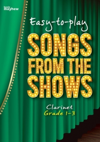 Easy To Play Songs From The Shows: Grade 1-3: Clarinet & Piano