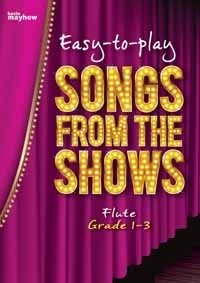 Easy To Play Songs From The Shows: Grade 1-3: Flute & Piano