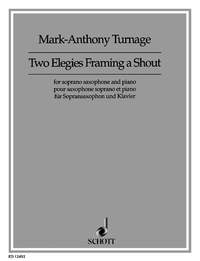 Two Elegies Framing A Shout: Soprano Saxophone  & Piano