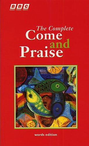 Come And Praise: Complete:  Words Edition