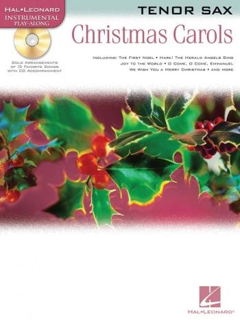 Instrumental Play-along: Christmas Carols:Tenor Saxophone: Bk&Cd
