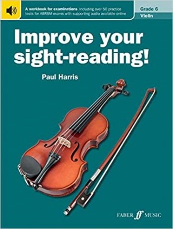 Improve Your Sight-Reading Grade 6: Violin (Paul Harris)