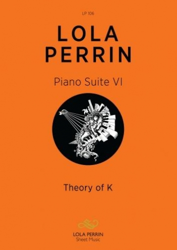 Piano Suite 6: Theory Of K