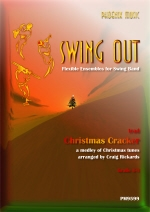 Swing Out: Christmas Cracker: Flexible Ensembles For Swing Band