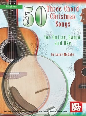 50 Three Chord Christmas Songs: Guitar Banjo And Ukulele