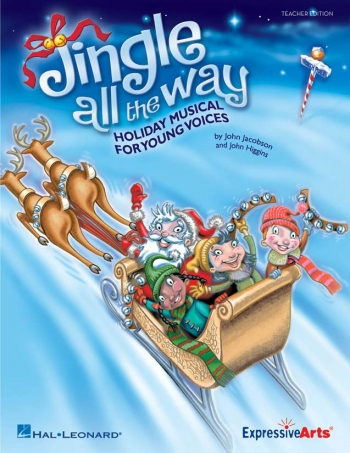 Jingle All The Way: Musical For Young Voices: Techers Manual
