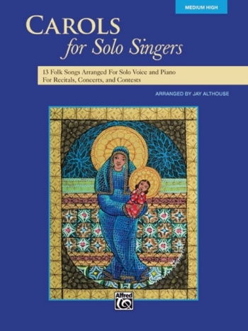 Carols For Solo Singers: Medium High For Solo Voice & Piano: Book  (Ed Sally Albrecht)