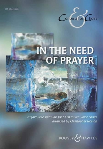 In The Need Of Prayer: Vocal: SATB: Concerts For Choirs