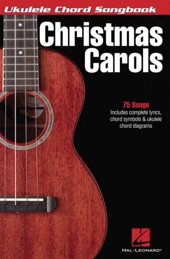 Christmas Carols For The Ukulele: 75 Songs Lyrics And Chords Symbol