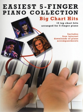 Easiest 5 Finger Piano Collection:  Big Chart Hits: 15 Popular