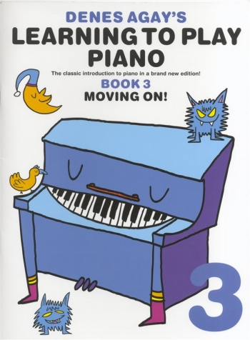 Learning To Play Piano: Book 3 Moving On